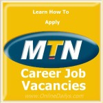 Job Vacancies in MTN Nigeria – Application & Job Requirements