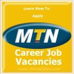 Job Vacancies in MTN Nigeria – Application & Job Requirements