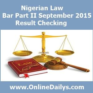 Nigerian Law Bar Part II September 2015 Result Checking