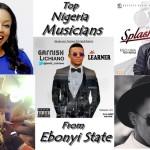 Top Nigeria Musicians From Ebonyi State