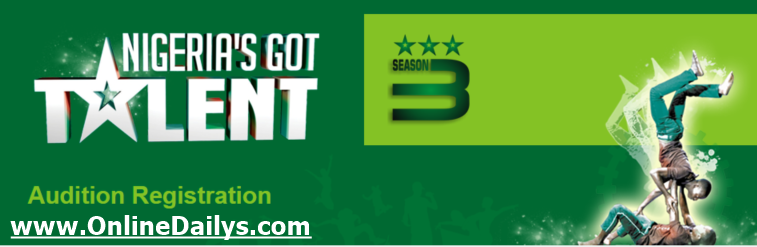 2017 Nigeria's Got Talent Registration and Audition Date | Nigeria's Got Talent Audition Venue – www.nigeriasgottalent.com