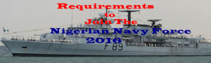 Requirements for 2016 Recruitment Form Into Nigerian Navy