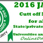 2016 Official JAMB Cut off marks For All Universities (Private, State, Federal)