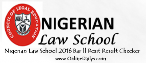 Nigerian Law School 2016 Bar ll Resit Result - checker