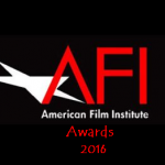 American Film Institute Awards 2016 Nominees, Date an Venue – AFI Announces Dates
