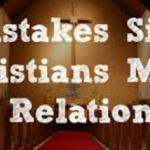 Top Mistakes Christian Singles Make In Relationship