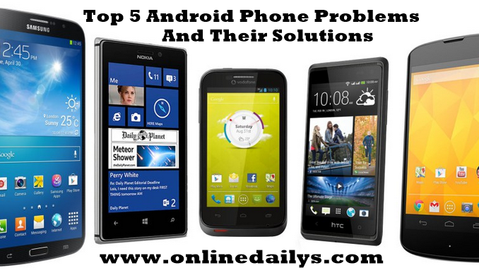 Phone tips top 5 android phone problems and their solutions online dailys - What to do with used cell phones five practical solutions ...