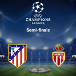 UEFA Champions League Semi-Final Draw Fixtures – Madrid Draws Atletico