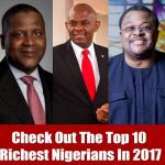 2017 Top 10 Richest Nigerians, Their Businesses & Net Worth