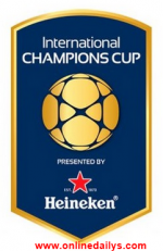 International Champions Cup (ICC) 2017 Fixtures & Schedules – ICC TV Guide