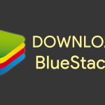 Download Bluestacks Android Emulator For PC - See How To Use Bluestacks