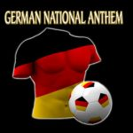 German National Anthem: Lyrics And Video Download With English Translation