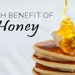 Top Most Important Health Benefits Of Honey You Must Know