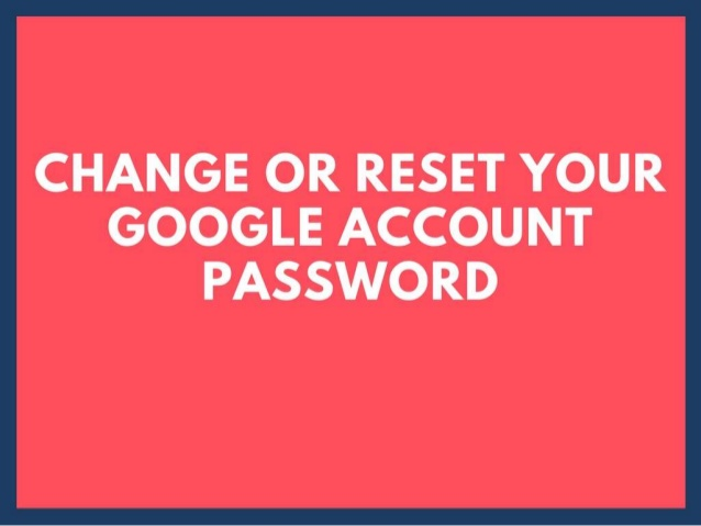 How To Change/Reset Google Account Password