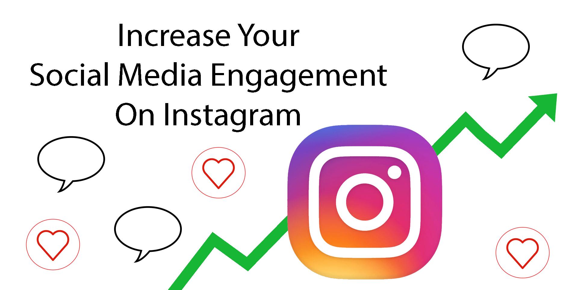 5 Ways To Increase Instagram Engagement