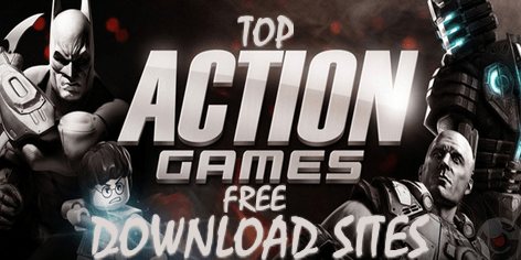 Action Games Free Download Sites for Mobile and PC